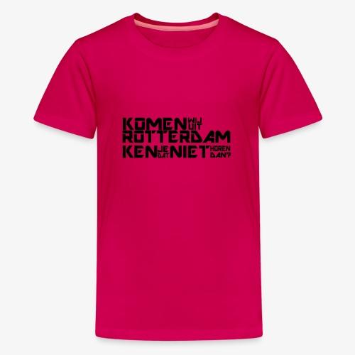 komen wij uit rotterdam - Teenager Premium T-shirt