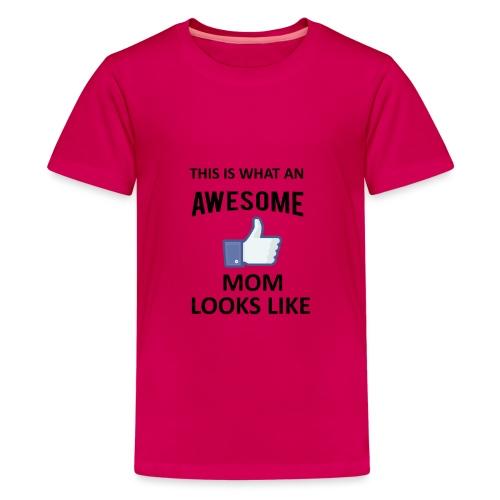Awesome Mom - Teenager Premium T-Shirt