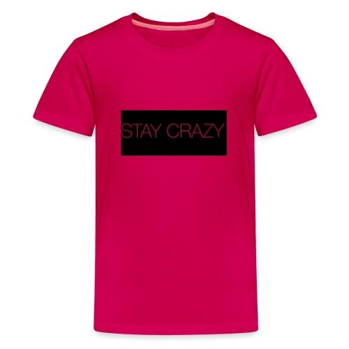 STAY CRAZY - Premium-T-shirt tonåring