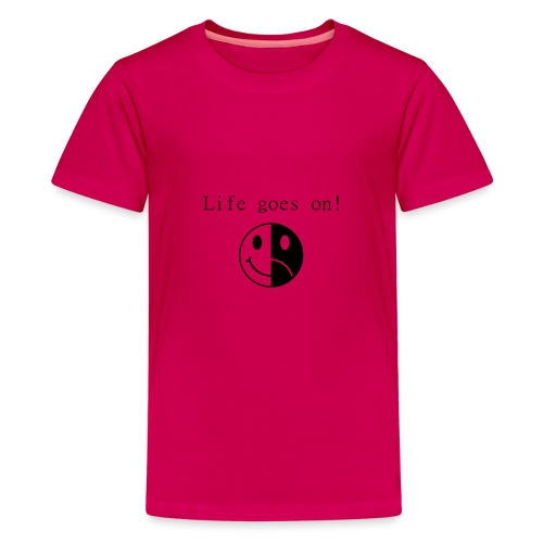 Life goes on - Premium-T-shirt tonåring