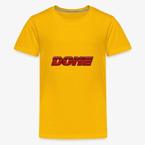 done - Teenage Premium T-Shirt