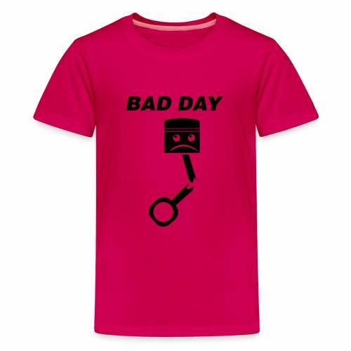Bad Day - Teenager Premium T-Shirt