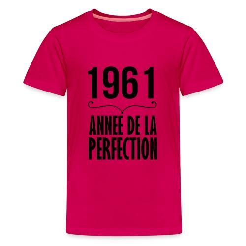 1961-année de la perfection - T-shirt Premium Ado