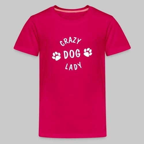 crazy dog lady - Teenager Premium T-Shirt