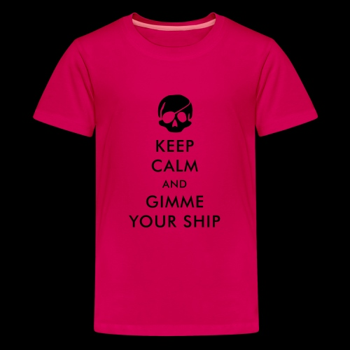 keep calm and gimme your ship - Teenager Premium T-Shirt