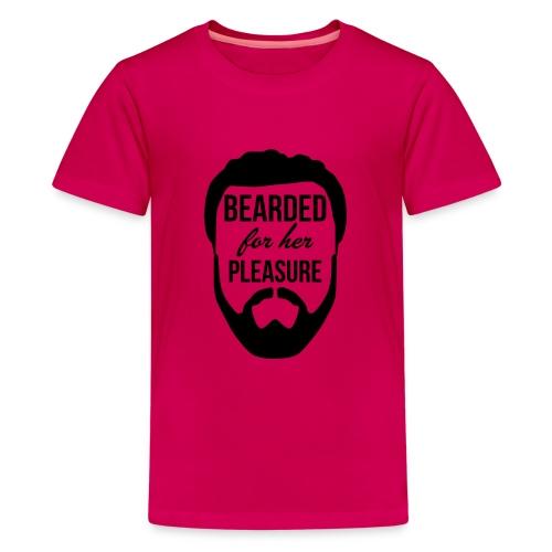 Bearded for her pleasure - Teenage Premium T-Shirt