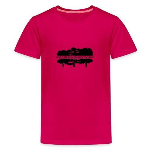 Plus d'Arbres Moins de Connards - T-shirt Premium Ado