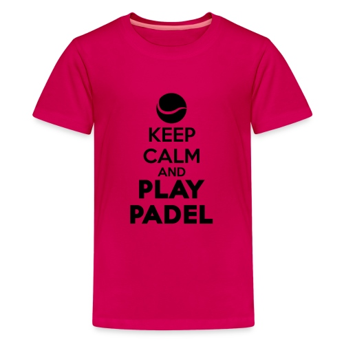 Keep Calm and Play Padel - Camiseta premium adolescente
