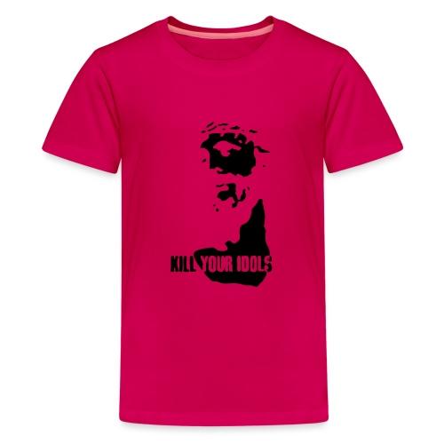 Kill your idols - Teenage Premium T-Shirt