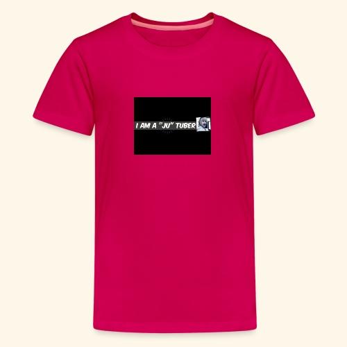 I am a JU Tuber - Teenager Premium T-Shirt