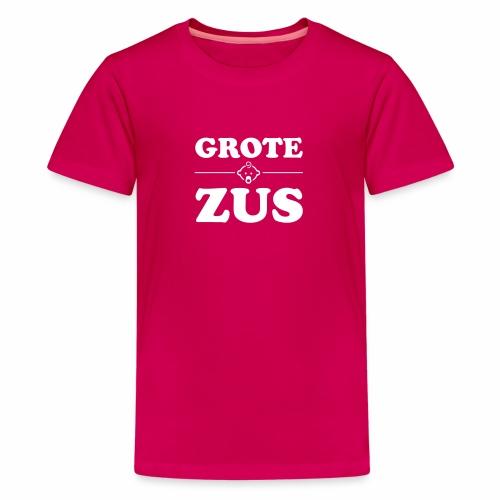 Grote Zus - Teenager Premium T-shirt