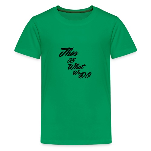 this is what we do bmx mountain bike skater tshirt - Teenage Premium T-Shirt