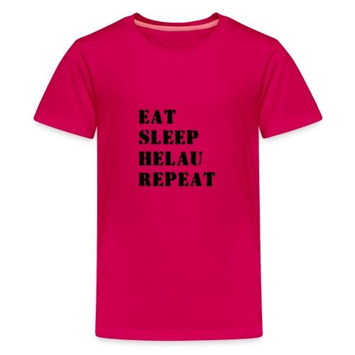 Eat Sleep Repeat - Helau VECTOR - Teenager Premium T-Shirt