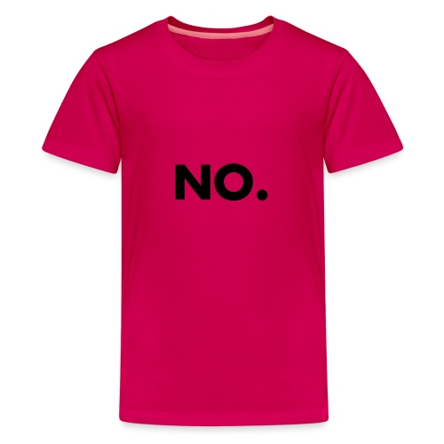 NO. For NO-People - Teenager Premium T-Shirt