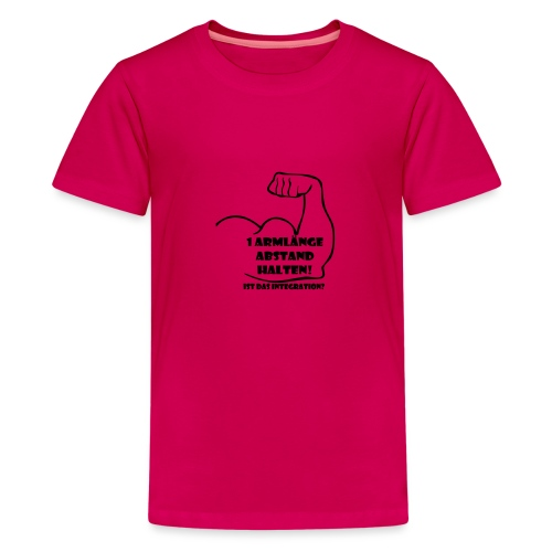 1 Armlänge Abstand - Teenager Premium T-Shirt