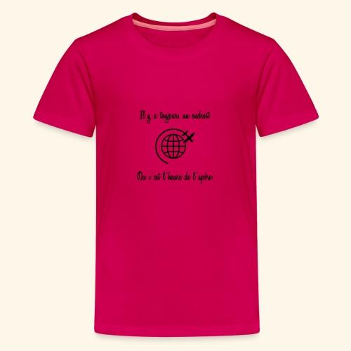 toujours l'heure apéro - T-shirt Premium Ado