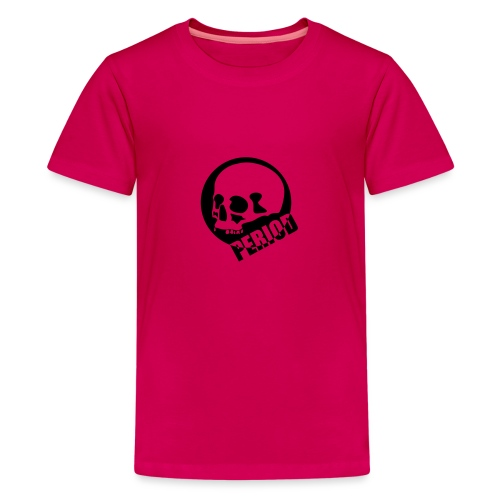 Period - Teenage Premium T-Shirt