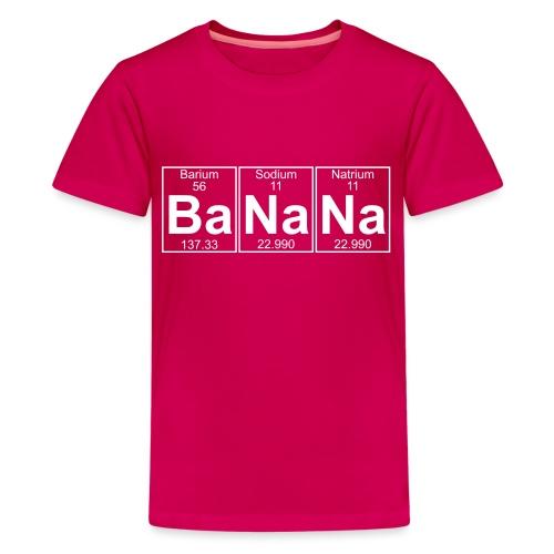 Ba-Na-Na (banana) - Full - Teenage Premium T-Shirt
