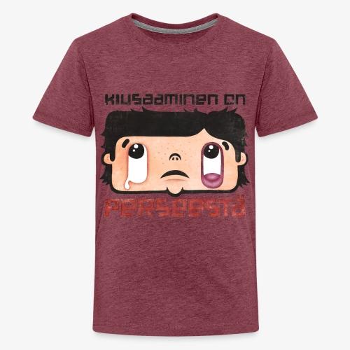 Kiusaaminen on perseestä - Teinien premium t-paita