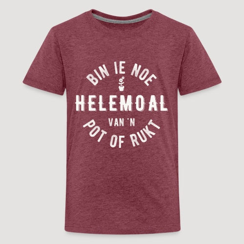 Bin ie noe helemoal van 'n pot of rukt - Teenager Premium T-shirt