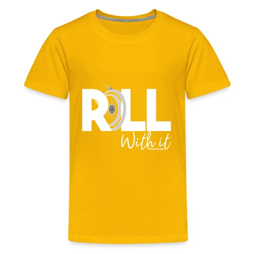 Amy's 'Roll with it' design (white text) - Teenage Premium T-Shirt