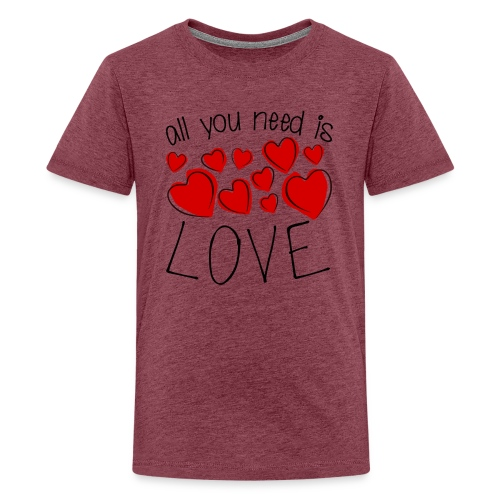 All you need is love - Teenager Premium T-Shirt