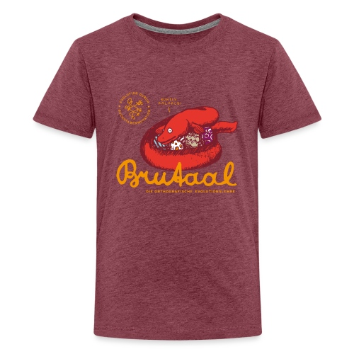 Brutaal ! - Teenager Premium T-Shirt