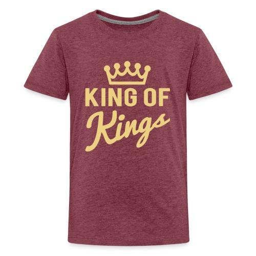 KING OF KINGS - Teenage Premium T-Shirt