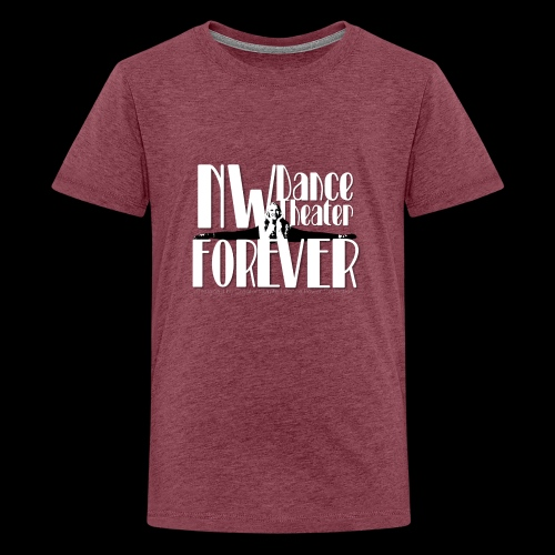 NW Dance Theater Forever [DANCE POWER COLLECTION] - Teenage Premium T-Shirt