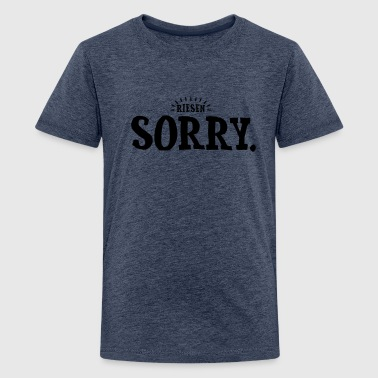 RIESEN SORRY. - Teenager Premium T-Shirt
