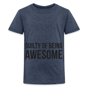 Guilty of being Awesome - Teenage Premium T-Shirt