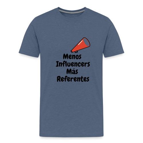 Menos inluencers mas referentes - Camiseta premium adolescente