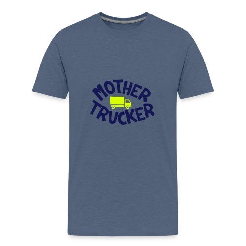 Mother Trucker - T-shirt Premium Ado