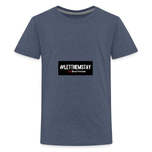 #letthemstay - Teenage Premium T-Shirt