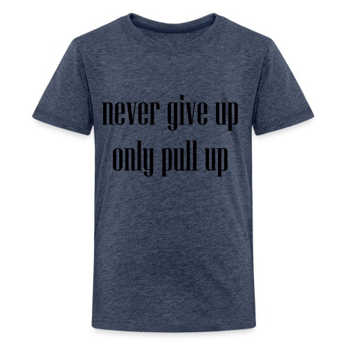 pull up - Teenager Premium T-Shirt