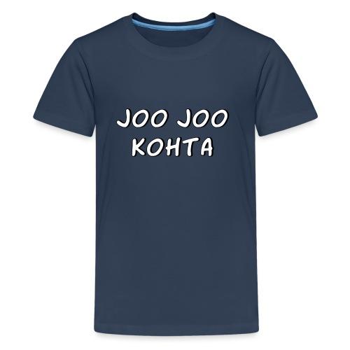 Joo joo kohta 2 - Teinien premium t-paita