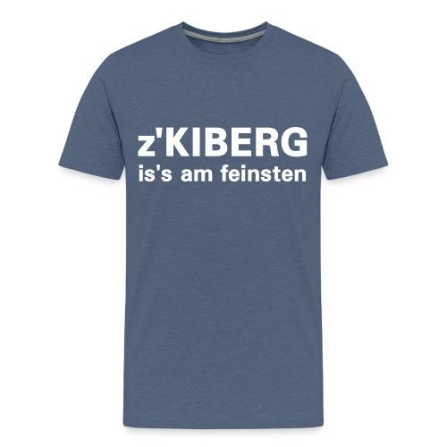 z'Kiberg is's am feinsten - Teenager Premium T-Shirt