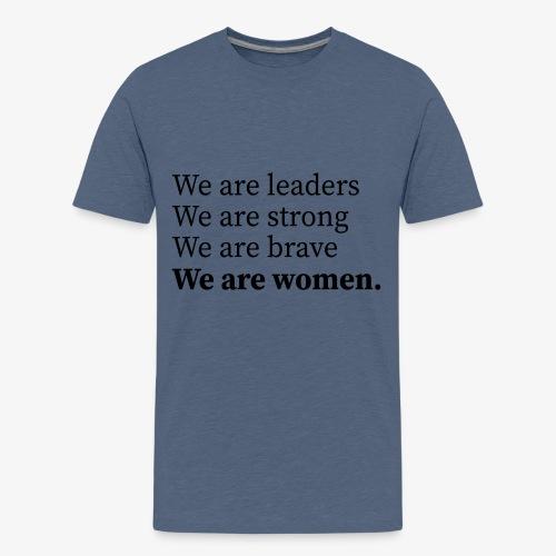 We are women, Wir sind Frauen - Teenager Premium T-Shirt