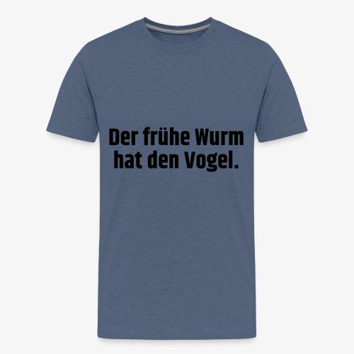 Der frühe Wurm hat den Vogel - Teenager Premium T-Shirt