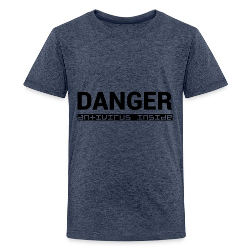 DANGER_antivirus_inside - Teenage Premium T-Shirt