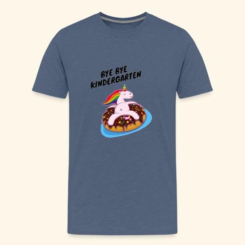 Bye Bye Kindergarten Einhorn - Teenager Premium T-Shirt