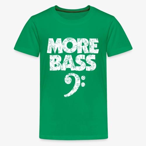 More Bass (Vintage/Weiss) Bassisten - Teenager Premium T-Shirt