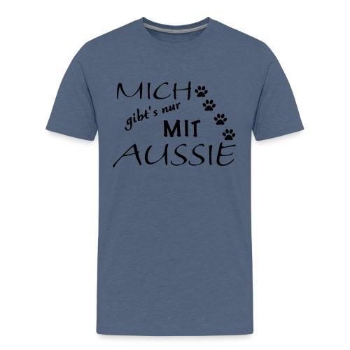 Mich gibts nur mit Aussie - Teenager Premium T-Shirt