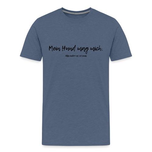 Mein Hund mag mich! - Hundehalter Geschenkidee - Teenager Premium T-Shirt