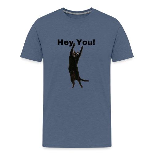 Hey you cat - Teenage Premium T-Shirt