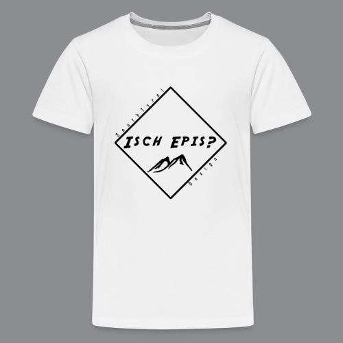 isch epis? - Teenager Premium T-Shirt