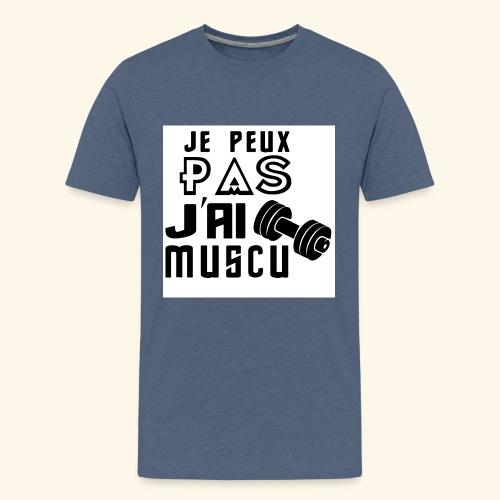 JE PEUX PAS J AI MUSCU - T-shirt Premium Ado