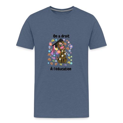 On a droit à l'éducation - T-shirt Premium Ado
