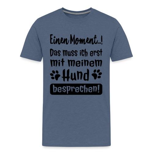 Lustige Hunde Sprüche - Mit Hund besprechen - Teenager Premium T-Shirt
