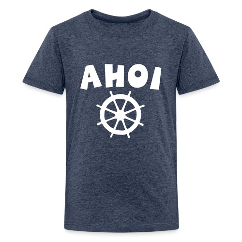 Ahoi Steuerrad Segel Segeln Segler - Teenager Premium T-Shirt